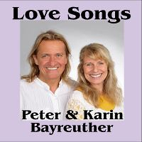 Love Songs by Peter + Karin Bayreuther